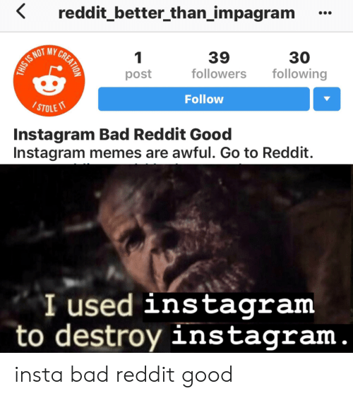 Reddit_better_than_impagram 1 S NOT 39 30 Following Post