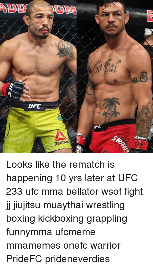 MMA: Reebok Looks like the rematch is happening 10 yrs later at UFC 233 ufc mma bellator wsof fight jj jiujitsu muaythai wrestling boxing kickboxing grappling funnymma ufcmeme mmamemes onefc warrior PrideFC prideneverdies