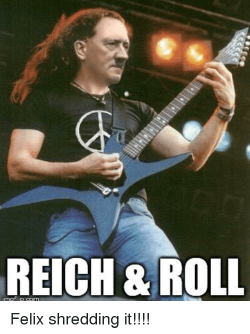 Felix, Roll, and Shredding: REICH & ROLL