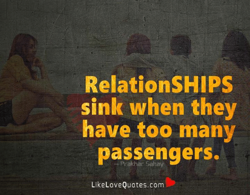 Memes, Relationships, and 🤖: RelationSHIPS  sink when they  have too many  passengers.  Prakhar Sahay  LikeLoveQuotes.com