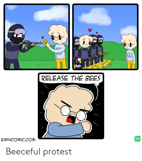 Protest, Bees, and Web: RELEASE THE BEES  RAPHCOMIC.CONM  WEB  TOON Beeceful protest