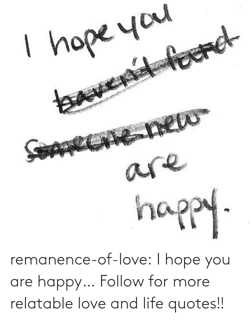 Quotes: remanence-of-love:  I hope you are happy…  Follow for more relatable love and life quotes!!