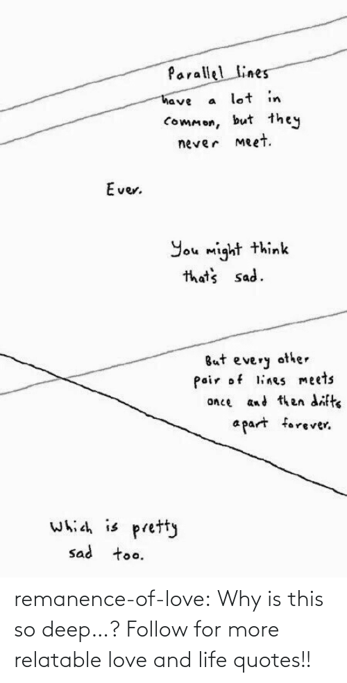 Quotes: remanence-of-love:  Why is this so deep…?  Follow for more relatable love and life quotes!!