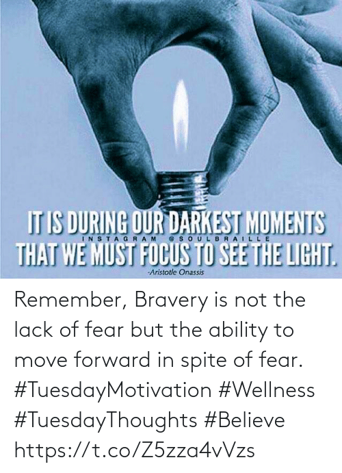 Love for Quotes: Remember, Bravery is not the lack  of fear but the ability to move forward in spite of fear.  #TuesdayMotivation #Wellness  #TuesdayThoughts #Believe https://t.co/Z5zza4vVzs