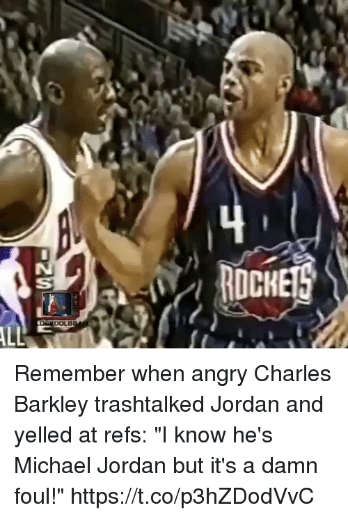 "Memes, Michael Jordan, and Charles Barkley: Remember when angry Charles Barkley trashtalked Jordan and yelled at refs: ""I know he's Michael Jordan but it's a damn foul!"" https://t.co/p3hZDodVvC"