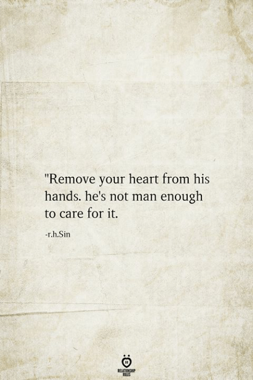 "Heart, Tes, and Sin: ""Remove your heart from his  hands. he's not man enough  to care for it.  -r.h.Sin  RELATIONSHIP  tES"