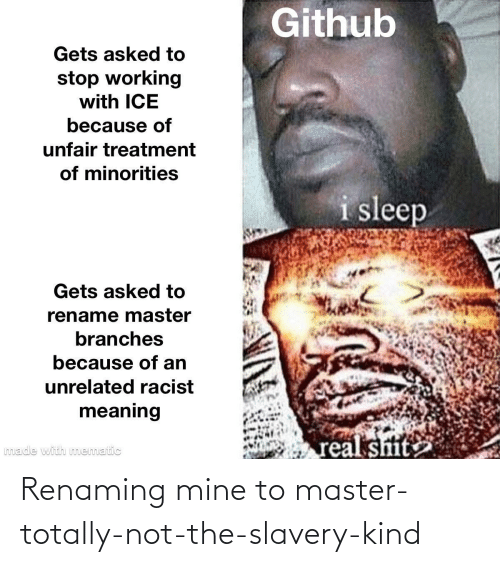 Not: Renaming mine to master-totally-not-the-slavery-kind