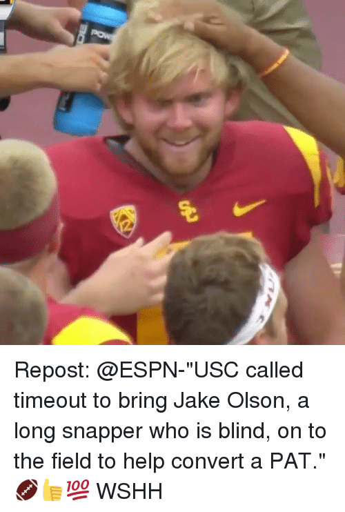 """Convertable: Repost: @ESPN-""""USC called timeout to bring Jake Olson, a long snapper who is blind, on to the field to help convert a PAT."""" 🏈👍💯 WSHH"""