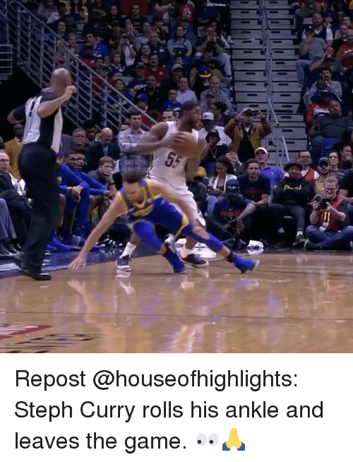 Memes, The Game, and Game: Repost @houseofhighlights: Steph Curry rolls his ankle and leaves the game. 👀🙏