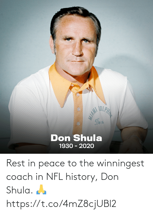 Peace: Rest in peace to the winningest coach in NFL history, Don Shula. 🙏 https://t.co/4mZ8cjUBl2