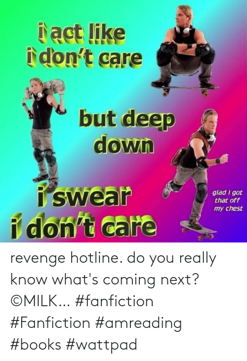 do you: revenge hotline. do you really know what's coming next?         ©MILK… #fanfiction #Fanfiction #amreading #books #wattpad