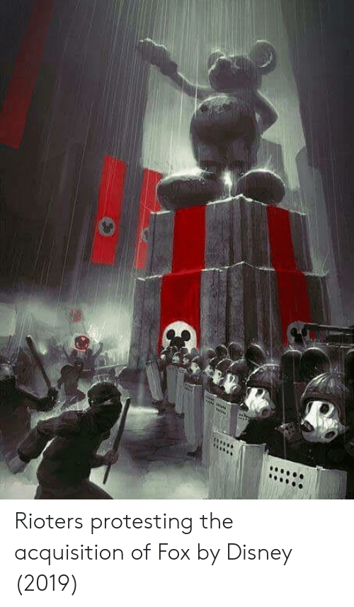 Disney, Fox, and Acquisition: Rioters protesting the acquisition of Fox by Disney (2019)