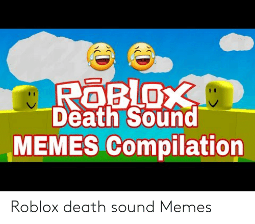 ROBLOX Death Sound MEMES Compilation Roblox Death Sound