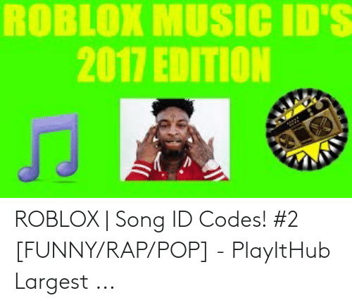 Roblox Music Id S 2017 Edition Roblox Song Id Codes 2
