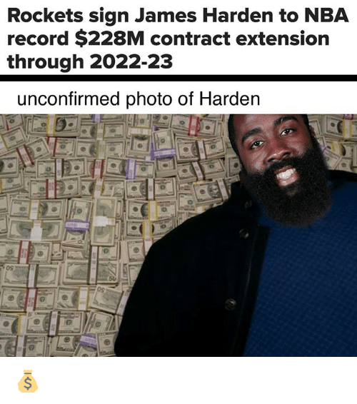 Jamesness: Rockets sign James Harden to NBA  record $228M contract extension  through 2022-23  unconfirmed photo of Harden  09 💰
