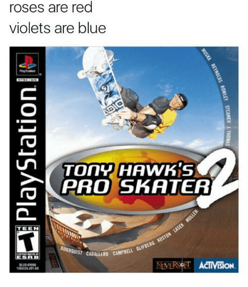 Camming: roses are red  violets are blue  TOnY HAWK'S  PRO SKATER  2  TEEN  BURNQUIST CABALLERD CAM  SBD  LERO CAMPBELL GUFBERG  VERSOT ACTIVISION  302135 231.