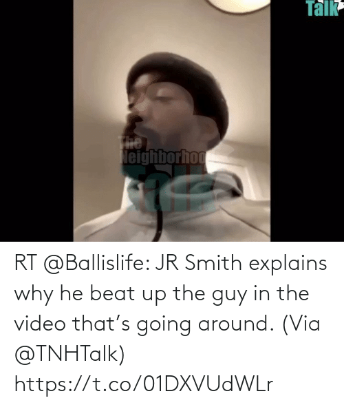 Smith: RT @Ballislife: JR Smith explains why he beat up the guy in the video that's going around.   (Via @TNHTalk)  https://t.co/01DXVUdWLr