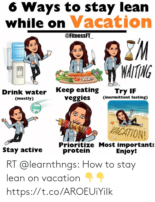 Vacation: RT @learnthngs: How to stay lean on vacation 👇👇 https://t.co/AROEUiYiIk
