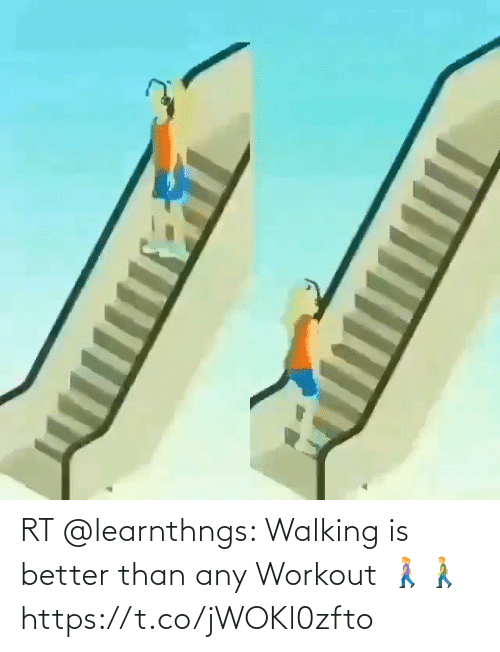 better: RT @learnthngs: Walking is better than any Workout 🚶‍♀️🚶‍♂️ https://t.co/jWOKl0zfto