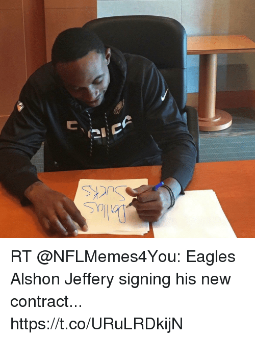 Philadelphia Eagles, Football, and Nfl: RT @NFLMemes4You: Eagles Alshon Jeffery signing his new contract... https://t.co/URuLRDkijN