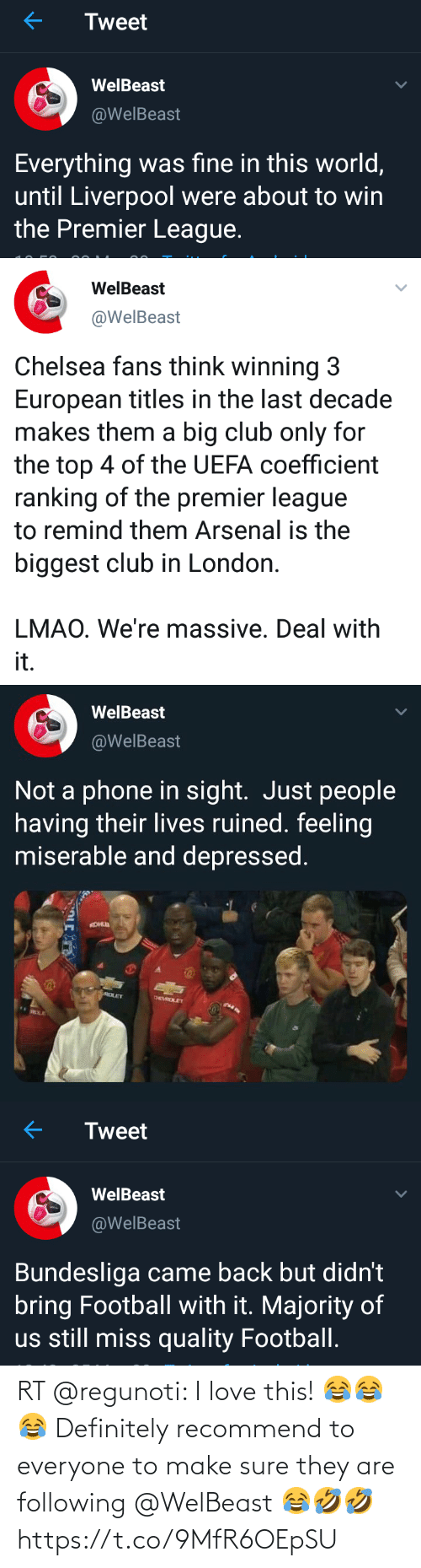 everyone: RT @regunoti: I love this! 😂😂😂 Definitely recommend to everyone to make sure they are following @WelBeast 😂🤣🤣 https://t.co/9MfR6OEpSU