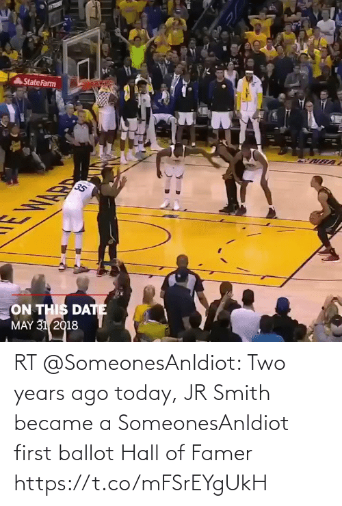 Smith: RT @SomeonesAnIdiot: Two years ago today, JR Smith became a SomeonesAnIdiot first ballot Hall of Famer https://t.co/mFSrEYgUkH