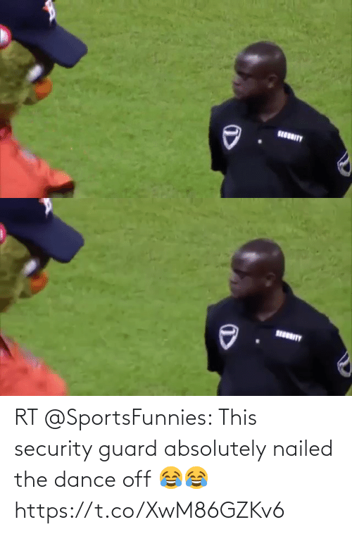 security: RT @SportsFunnies: This security guard absolutely nailed the dance off 😂😂 https://t.co/XwM86GZKv6