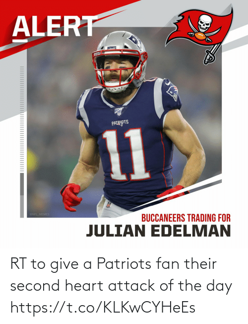 Patriotic: RT to give a Patriots fan their second heart attack of the day https://t.co/KLKwCYHeEs