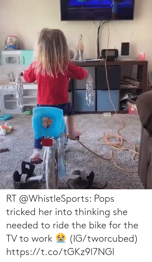 needed: RT @WhistleSports: Pops tricked her into thinking she needed to ride the bike for the TV to work 😭  (IG/tworcubed) https://t.co/tGKz9l7NGI