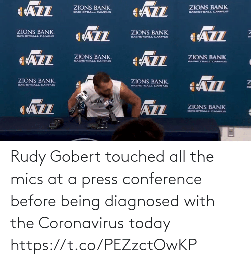 Being: Rudy Gobert touched all the mics at a press conference before being diagnosed with the Coronavirus today https://t.co/PEZzctOwKP