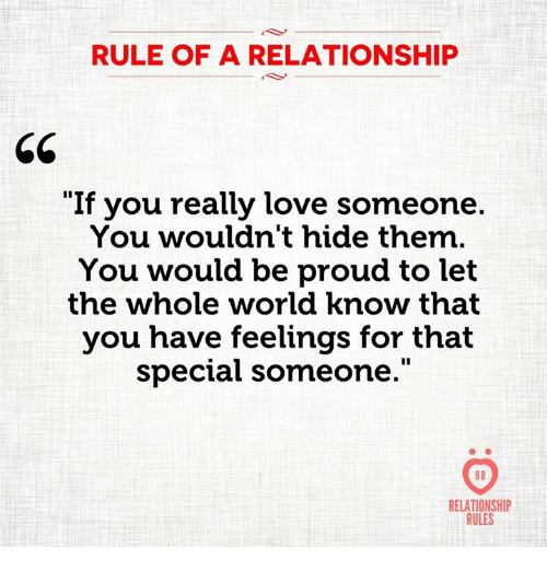 c0627319 RULE OF a RELATIONSHIP 65 if You Really Love Someone You Wouldn't Hide Them  You Would Be Proud to Let the Whole World Know That You Have Feelings for  That ...