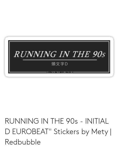 RUNNING IN THE 90s 頭文字D -IS a NEW WAY I LIKE TO BE