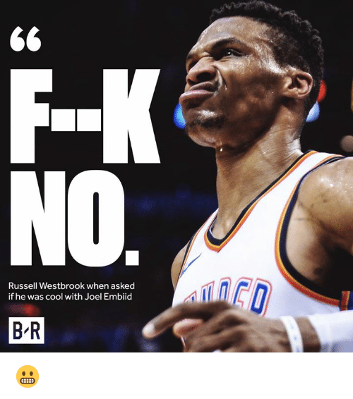 Russell Westbrook, Cool, and  Joel: Russell Westbrook when asked  if he was cool with Joel Embiid  B R 😬