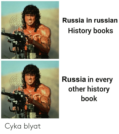 Books, Book, and History: Russia in russian  History books  Russia in every  other history  book Cyka blyat