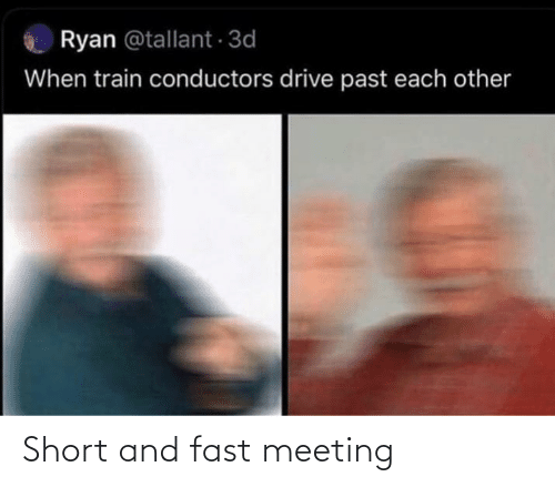 Drive: Ryan @tallant 3d  When train conductors drive past each other Short and fast meeting
