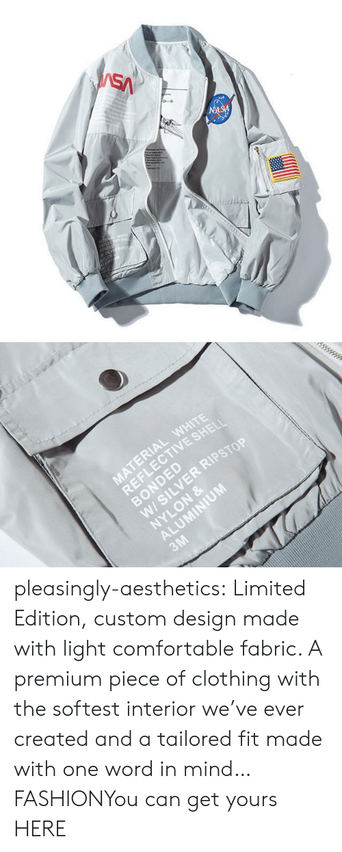 Bomber: SA  NASA  TEREA WETE  LECTIVE SHE  SONDED  W5LVES  NYLON   MATERIAL WHITE  REFLECTIVE SHELI  BONDED  W/ SILVER RIPSTOP  NYLON &  ALUMINIUM  3M pleasingly-aesthetics:  Limited Edition, custom design made with light comfortable fabric. A premium piece of clothing with the softest interior we've ever created and a tailored fit made with one word in mind… FASHIONYou can get yours HERE