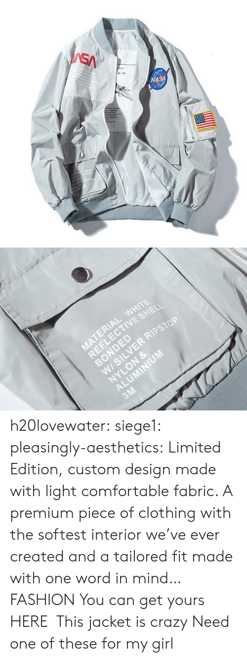 Bomber: SA  NASA  TEREA WETE  LECTIVE SHE  SONDED  W5LVES  NYLON   MATERIAL WHITE  REFLECTIVE SHELI  BONDED  W/ SILVER RIPSTOP  NYLON &  ALUMINIUM  3M h20lovewater: siege1:  pleasingly-aesthetics:   Limited Edition, custom design made with light comfortable fabric. A premium piece of clothing with the softest interior we've ever created and a tailored fit made with one word in mind… FASHION You can get yours HERE   This jacket is crazy   Need one of these for my girl
