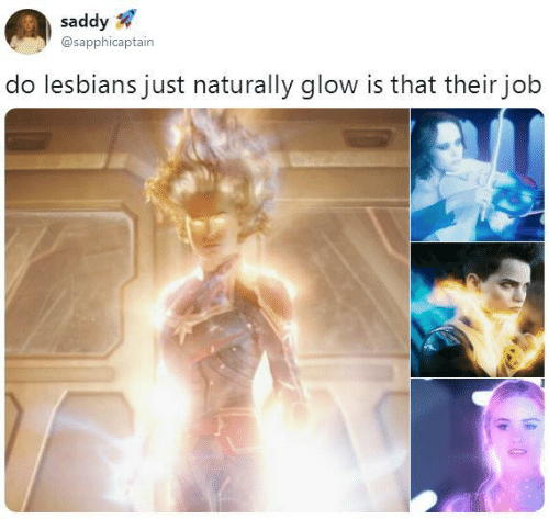Lesbians, Job, and Glow: saddy  @sapphicaptain  do lesbians just naturally glow is that their job