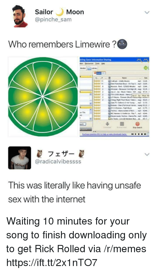 Pinche: Sailor Moon  @pinche _sam  Who remembers Limewire?  Hing Open infarmation Sharing  フェザー  @radicalvibessss  This was literally like having unsafe  sex with the internet Waiting 10 minutes for your song to finish downloading only to get Rick Rolled via /r/memes https://ift.tt/2x1nTO7