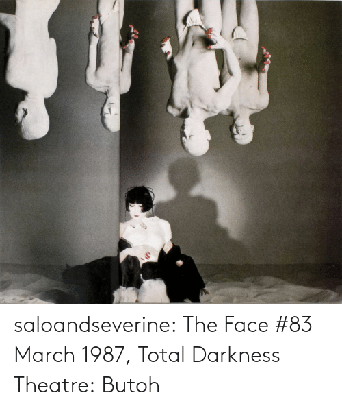 total: saloandseverine:  The Face #83 March 1987, Total Darkness Theatre:Butoh