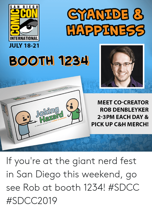 SAN DIEGO SCON CYANIDE & HAPPINESS INTERNATIONAL JULY 18-21