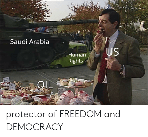 Saudi Arabia, Democracy, and Freedom: Saudi Arabia  Human  Rights  OlL  stif protector of FREEDOM and DEMOCRACY