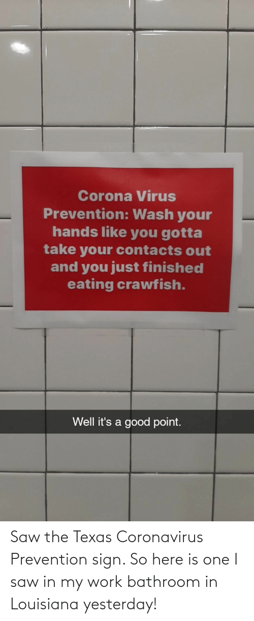 Work: Saw the Texas Coronavirus Prevention sign. So here is one I saw in my work bathroom in Louisiana yesterday!
