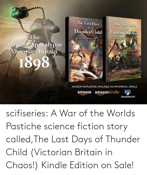 war: scifiseries: A War of the Worlds Pastiche science fiction story called,The Last Days of Thunder Child (Victorian Britain in Chaos!)  Kindle Edition on Sale!