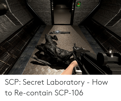 SCP Secret Laboratory - How to Re-Contain SCP-106 | How to