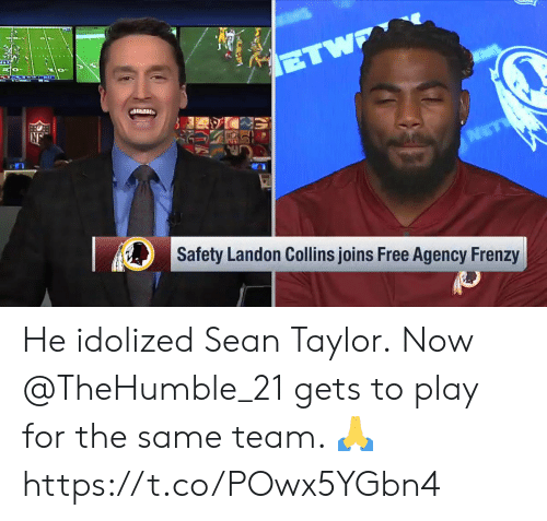 landon: sd  Safety Landon Collins joins Free Agency Frenzy He idolized Sean Taylor.  Now @TheHumble_21 gets to play for the same team. 🙏 https://t.co/POwx5YGbn4