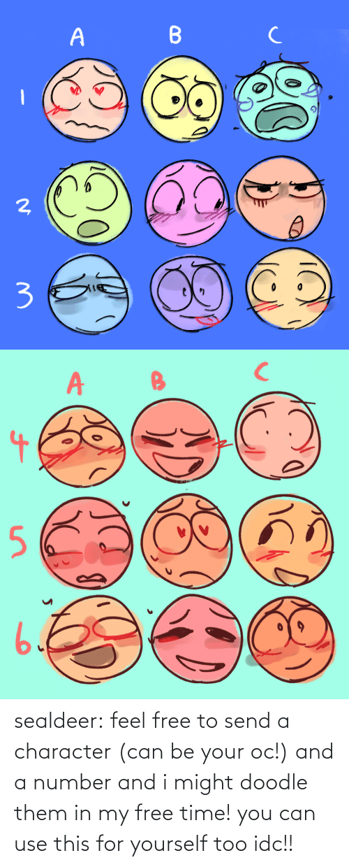 Can Be: sealdeer: feel free to send a character (can be your oc!) and a number and i might doodle them in my free time! you can use this for yourself too idc!!