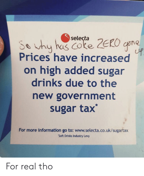 """Zero, Information, and Sugar: selecta  So uhy has Coke ZERO cpne  Prices have increased  on high added sugar  drinks due to the  new government  sugar tax  For more information go to: www.selecta.co.uk/sugartax  """"Soft Drinks Industry Levy For real tho"""