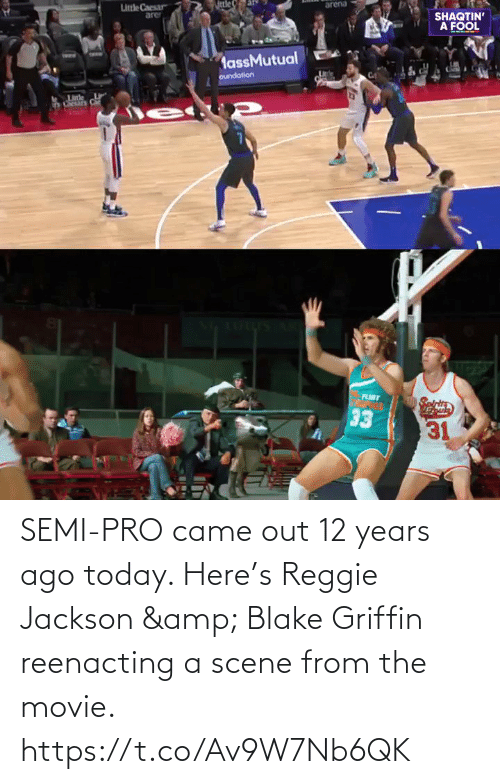 came: SEMI-PRO came out 12 years ago today.   Here's Reggie Jackson & Blake Griffin reenacting a scene from the movie.   https://t.co/Av9W7Nb6QK