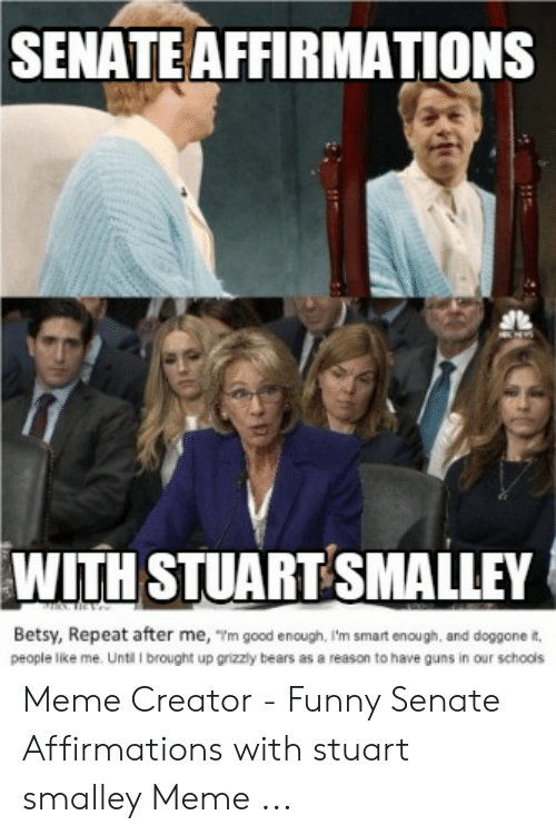 SENATE AFFIRMATIONS WITH STUART SMALLEY Betsy Repeat After ...
